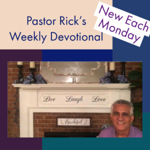 Click for Pastor Rick's Devotionals